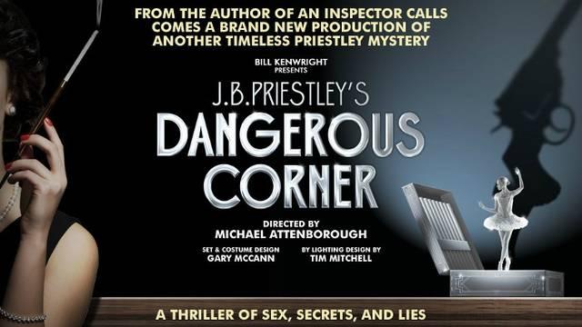 J.B. PRIESTLEY'S classic play DANGEROUS CORNER
