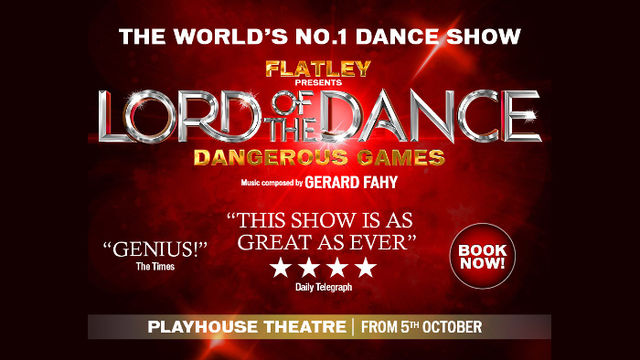 Lord of the Dance: Dangerous Games at the Playhouse Theatre