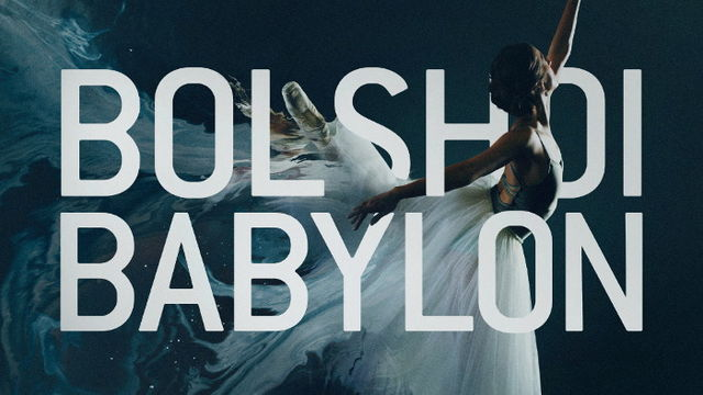 Bolshoi Babylon from the Producer of Man on Wire and Searching For Sugarman