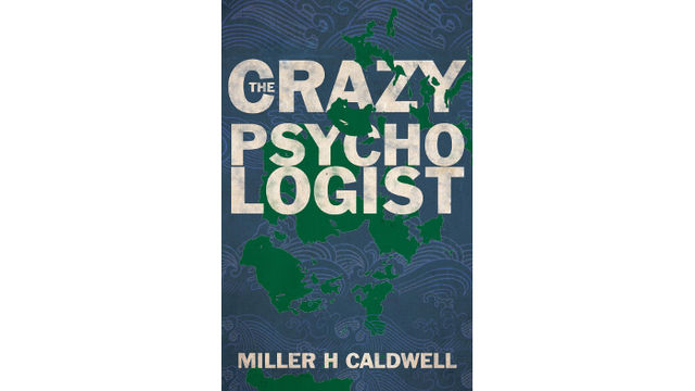 Miller Caldwell's new novel The Crazy Psychologist