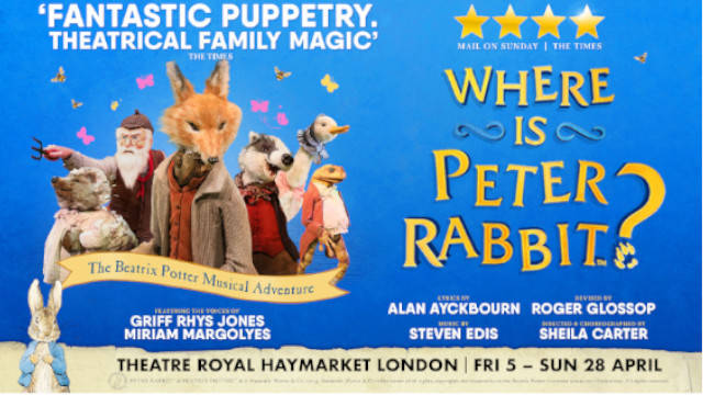 Your chance to have a Family Ticket for Four to see 'WHERE IS PETER RABBIT?' at the Theatre Royal Haymarket