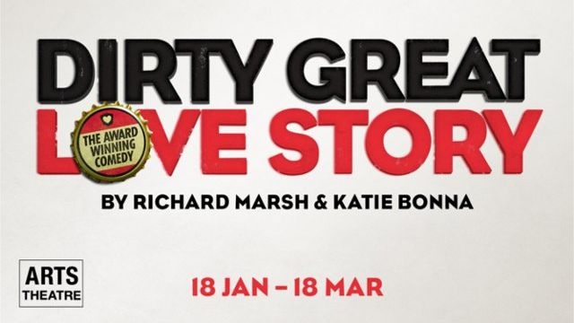 Dirty Great Love Story at the Arts Theatre