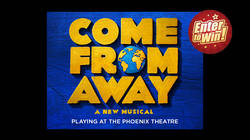 Your chance to have a pair of tickets to see COME FROM AWAY at the Phoenix Theatre, London