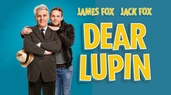 Dear Lupin at the Apollo Theatre starring James Fox & Jack Fox