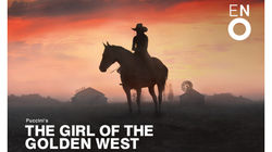 English National Opera's The Girl of the Golden West at the London Coliseum