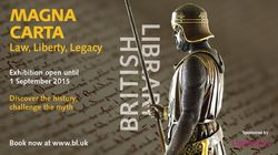 Magna Carta: Law, Liberty, Legacy Exhibition at the British Library