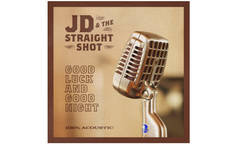JD & The Straight Shot album 'Good Luck and Good Night'