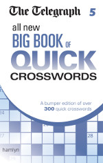 The Telegraph: All New Big Book of Quick Crosswords 5